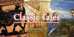 Text which reads 'Classic Tales', superimposed over scenes from ancient warfare and mythology: a Greek black-figure vase, a mosaic, and a painting.